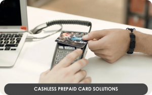 Contactless and Cashless Prepaid Card Solutions