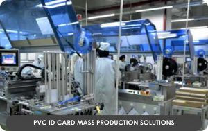 PVC ID card Mass production Solutions